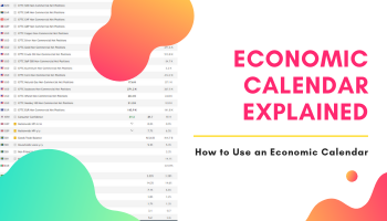 Economic Calendar Explained and How to Use it