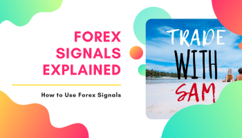 Forex Signals Explained and How to Use them